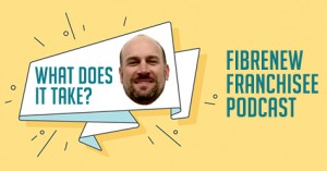 Fibrenew Franchisee Podcast